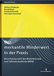 Der merkantile Minderwert in der Praxis: Berechnung nach der Marktrelevanz- und Faktorenmethode (MFM) (AnwaltsPraxis)
