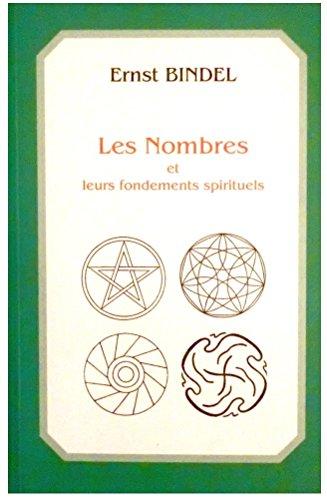 Les nombres et leurs fondements spirituels par Ernst Bindel