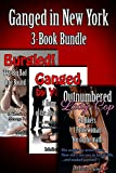 Ganged in New York: 3-Book Bundle: Outnumbered Lady-Cop, Ganged by Yakuza, & Burgled! (English Edition)
