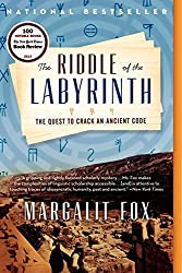 The Riddle of the Labyrinth: The Quest to Crack an Ancient Code by Margalit Fox (2014-04-15)