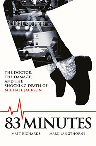 83 Minutes: The Doctor, the Damage, and the Shocking Death of Michael Jackson por Matt Richards, Mark Langthorne