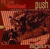 Songtexte von P.W. Long's Reelfoot - Push Me Again