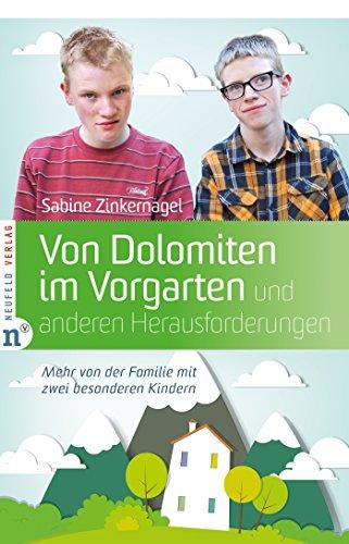 Von Dolomiten im Vorgarten und anderen Herausforderungen: Mehr von der Familie mit zwei besonderen Kindern