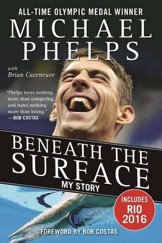 Beneath the Surface: My Story por Michael Phelps