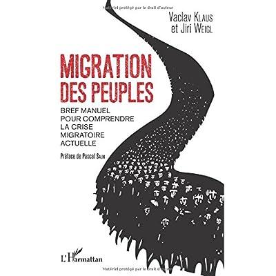 Migration des peuples: Bref manuel pour comprendre la crise migratoire actuelle
