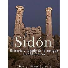 Sidón: Historia y legado de la Antigua ciudad fenicia (Spanish Edition)