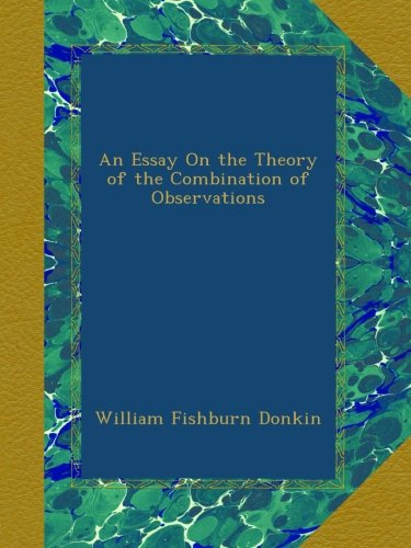 An Essay On the Theory of the Combination of Observations