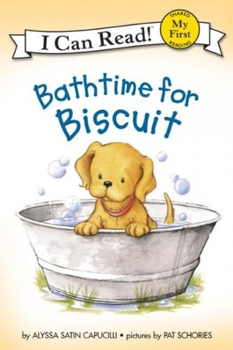 BATHTIME FOR BISCUIT [WITH CD] (MY FIRST I CAN READ - LEVEL PRE1 (QUALITY)) BY CAPUCILLI, ALYSSA SATIN (AUTHOR)PAPERBACK