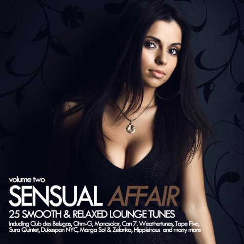 Sensual Affair Vol. 2 - 25 Smooth & Relaxed Lounge Tunes