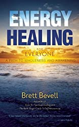 Energy Healing for Everyone: A Path to Wholeness and Awakening