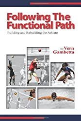 Following the Functional Path: Building and Rebuilding the Athelete