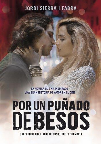 Por un puñado de besos: Un poco de abril, algo de mayo, todo septiembre por Jordi Sierra i Fabra