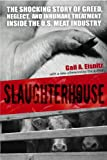 Image de Slaughterhouse: The Shocking Story of Greed, Neglect, And Inhumane Treatment Inside the U.