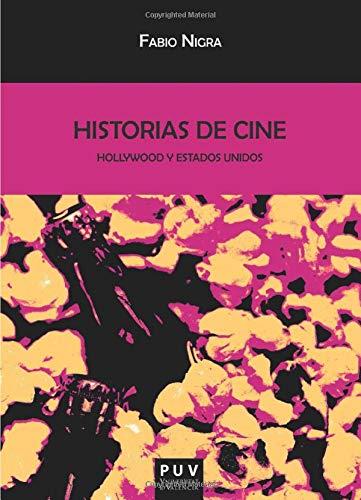 Historias de cine. Hollywood y Estados Unidos (Biblioteca Javier Coy d'estudis Nord-Americans)