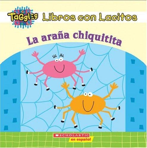 Itsy-bitsy Spider/La Arana Chiquitita (My First Taggies Book)