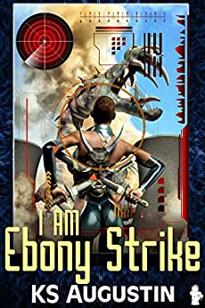 I Am Ebony Strike (English Edition) di [Augustin, KS]