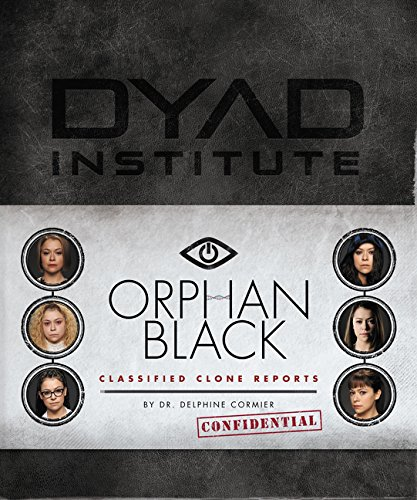 Orphan Black Classified Clone Report: The Secret Files of Dr. Delphine Cormier por Delphine Cormier