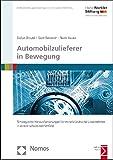 Automobilzulieferer in Bewegung: Strategische Herausforderungen für mittelständische Unternehmen in einem turbulenten Umfeld (Forschung Aus Der Hans-bockler-stiftung, Band 171)