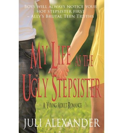 My Life as the Ugly Stepsister (a Young Adult Romance) (Paperback) - Common