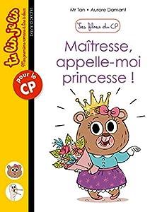 """Afficher """"Les filous du CP n° 5 Maîtresse, appelle-moi princesse !"""""""