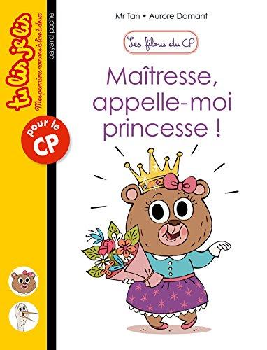 Les filous du CP (5) : Maîtresse, appelle-moi princesse !