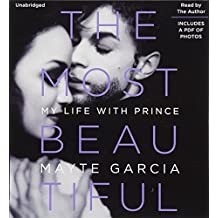 The Most Beautiful: My Life With Prince, Includes PDF of Photos