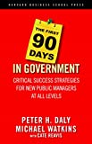 Image de The First 90 Days in Government: Critical Success Strategies for New Public Managers at Al