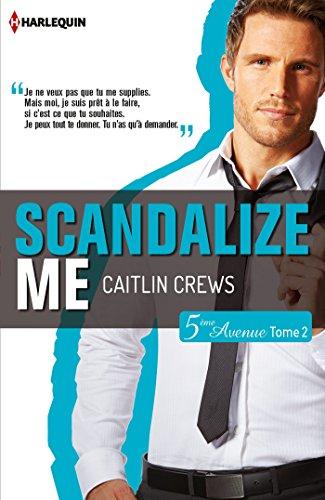 Scandalize Me (Cinquième Avenue, Tome 2)