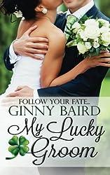My Lucky Groom (Summer Grooms Series) (Book 2) by Ginny Baird (2013-04-09)
