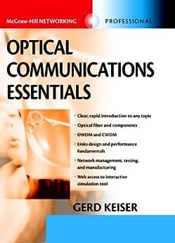 Optical Communications Essentials (McGraw-Hill Networking Professional) de [Keiser, Gerd]
