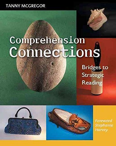 [Comprehension Connections: Bridges to Strategic Reading] (By: Tanny McGregor) [published: February, 2007]