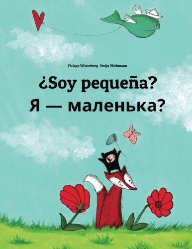 ¿Soy pequeña? Chy ya malen'ka?: Libro infantil ilustrado español-ucraniano (Edición bilingüe) por Philipp Winterberg