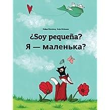 ¿Soy pequeña? Chy ya malen'ka?: Libro infantil ilustrado español-ucraniano (Edición bilingüe) - 9781496056856