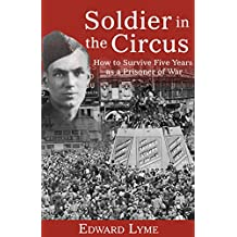 Soldier in the Circus: How to Survive Five Years as a Prisoner of War (English Edition)