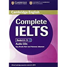Complete IELTS Bands 6.5-7.5 Class Audio CDs (2): Written by Guy Brook-Hart, 2013 Edition, Publisher: Cambridge English [Audio CD]