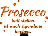 CLICKANDPRINT  Aufkleber » Prosecco kalt stellen, 130x90,8cm, Orange • Dekoaufkleber/Autoaufkleber/Sticker/Decal/Vinyl