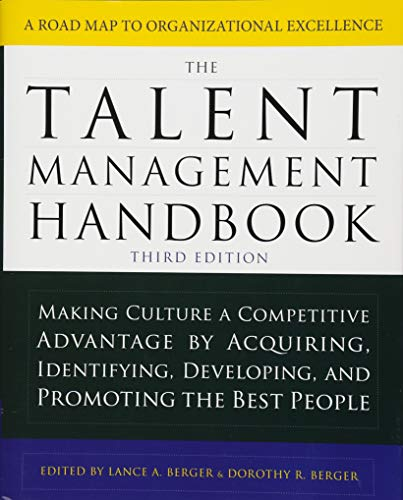 The Talent Management Handbook, Third Edition: Making Culture a Competitive Advantage by Acquiring, Identifying, Developing, and Promoting the Best People por Lance Berger