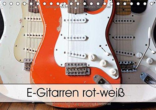 E-Gitarren rot-weiß (Tischkalender 2017 DIN A5 quer): Details von alten E-Gitarren nach langjährigem Bühneneinsatz (Monatskalender, 14 Seiten) (CALVENDO Kunst)
