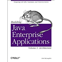 Building Enterprise Java Applications: Volume I: Architecture (Classique Us)