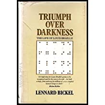 Triumph Over Darkness: Life of Louis Braille (A Susan Haynes book)