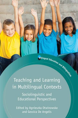 Teaching and Learning in Multilingual Contexts: Sociolinguistic and Educational Perspectives (Bilingual Education and Bilingualism)
