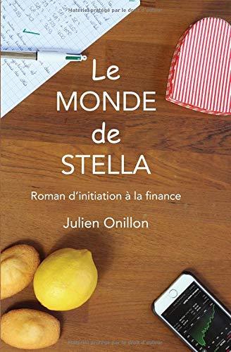 Le monde de Stella: Roman d'initiation à la finance