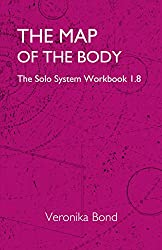 The Map of the Body: The Solo System Workbook 1.8 (The Solo System Workbooks 1 8) (English Edition)