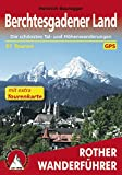 Berchtesgadener Land: Die schönsten Tal- und Höhenwanderungen – 51 Touren (Rother Wanderführer)