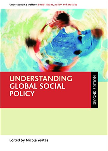 Understanding global social policy (Understanding Welfare: Social Issues, Policy and Practice) -
