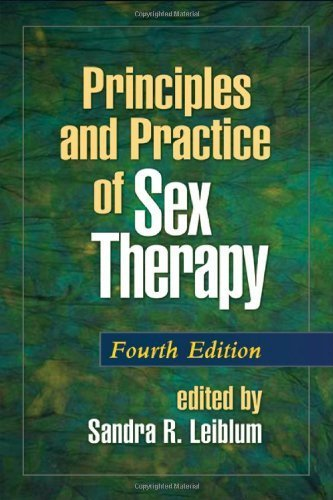 Principles and Practice of Sex Therapy, Fourth Edition (Principles & Practice of Sex Therapy) by (2006-11-30)