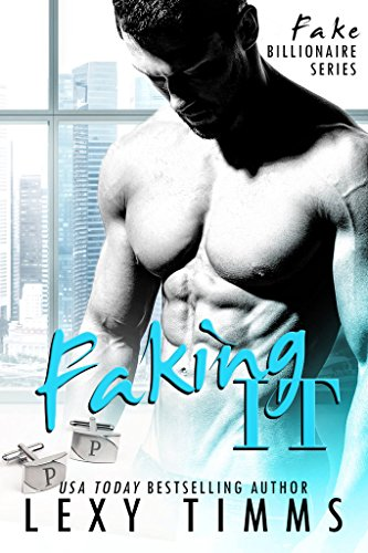 Faking It: BBW Billionaire Romance (Fake Billionaire Series Book 1) (English Edition) (Bbw Kindle Gratis Bücher)