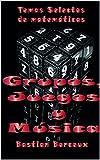 Temas Selectos de Matemáticas: Grupos, Juegos y Música