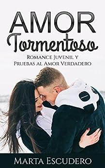 Amor Tormentoso: Romance Juvenil y Pruebas al Amor