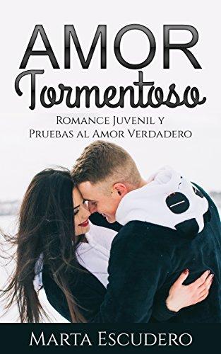 Amor Tormentoso: Romance Juvenil y Pruebas al Amor Verdadero (Novela Romántica Juvenil en Español nº 1)